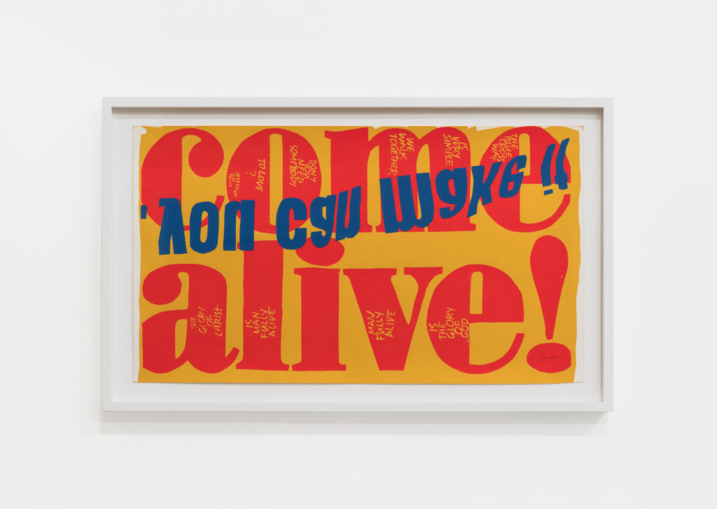 Corita Kent, come alive (1967). Photo by Dawn Blackman, courtesy of the Corita Art Center, Los Angeles and Andrew Kreps Gallery, New York.