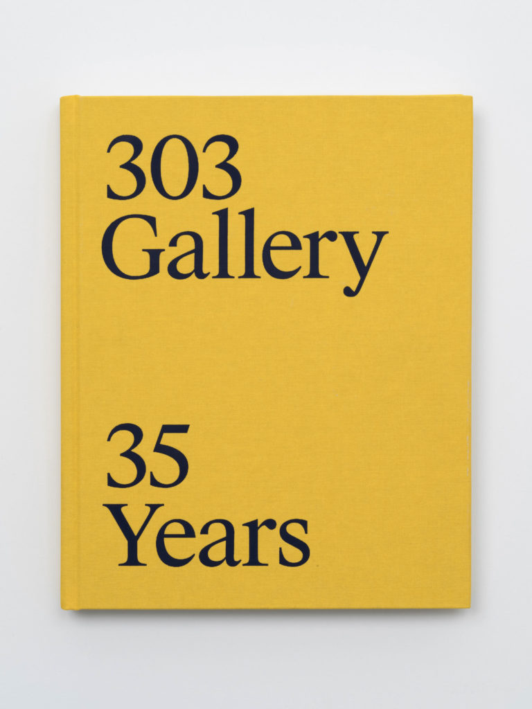 """Cover of """"303 Gallery: 35 Years,"""" published 2019 by 303inPrint, designed by Common Name, New York. Courtesy of 303 Gallery, New York."""